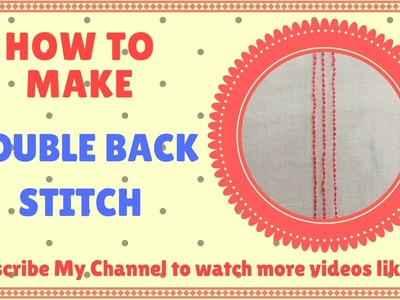 Hand Embroidery | How to make Double Back Stitch | 2017 Latest Designs