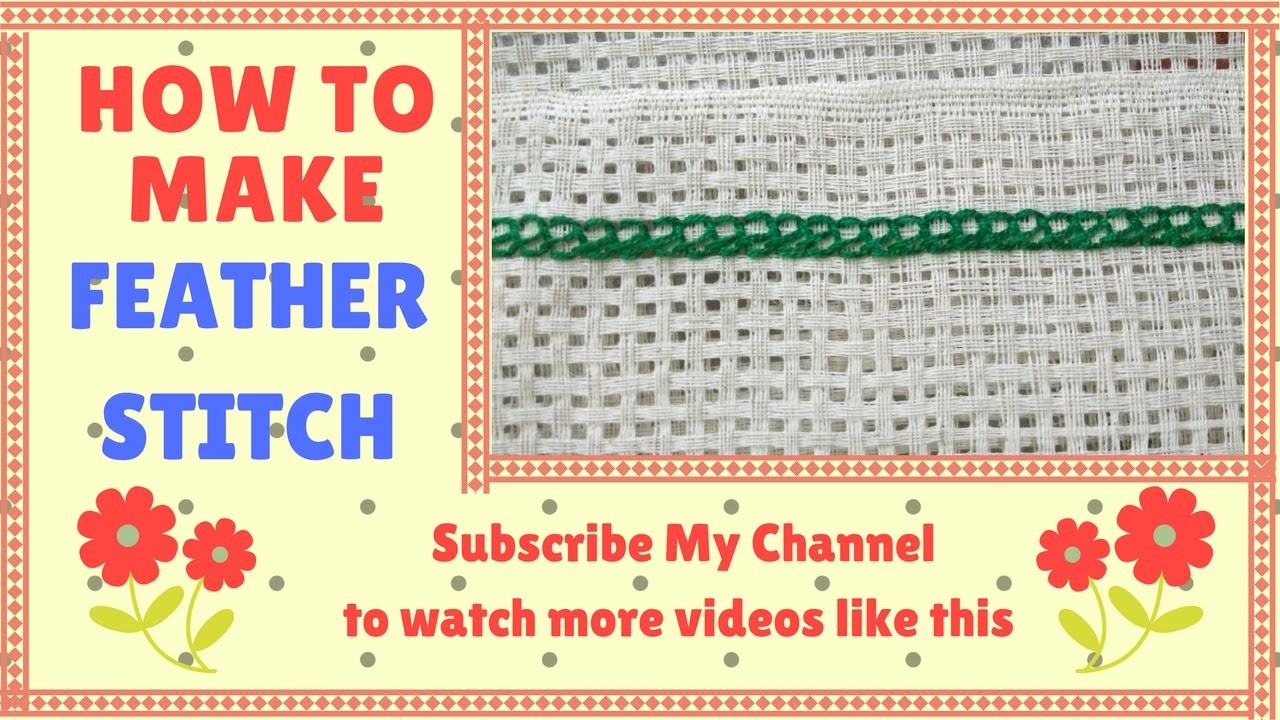 Hand Embroidery   How to Make Feather Stitch   Latest Embroidery Designs