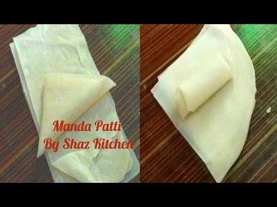 Homemade Manda Patti_Ramadan Special Recipe(In Urdu.Hindi)How To Make Roll And Samosa Patti  At Home