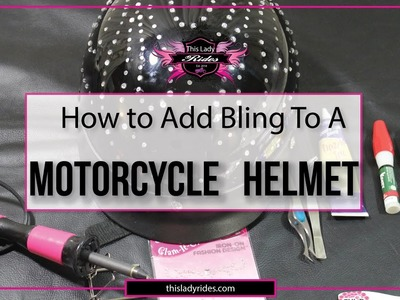 How To Add Bling or Stones To A Motorcycle Helmet