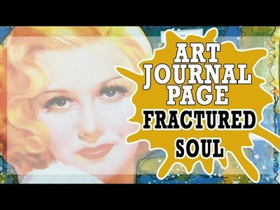 How to: Art Journal Page - Fractured Soul