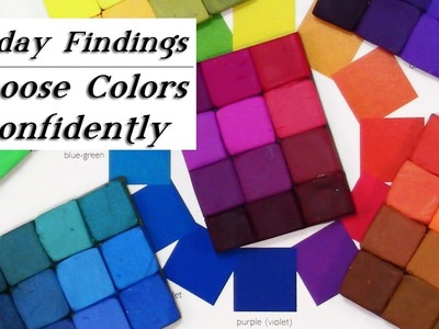 How To Choose Colors With Confidence-Friday Findings Tutorial