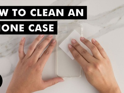 How to Clean an iPhone Case