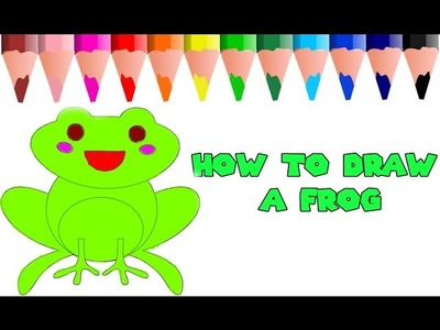 How to Draw a FROG with green color | Preschool Learning video for kids | Coloring for kids