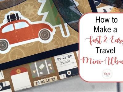 How to Make a Fast & Easy Travel Mini-Album.
