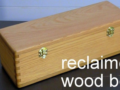 How to make a finger joint box from reclaimed wood