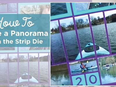How to Make a Panorama with the Strip Die