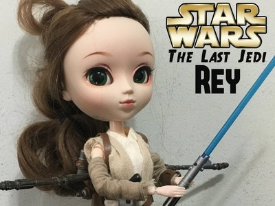 HOW TO MAKE A STAR WARS THE LAST JEDI REY PULLIP DOLL - CELEBRATION & FORCES OF DESTINY INSPIRED