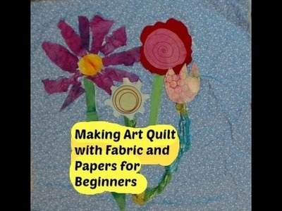 How to Make an Art Quilt with Fabric and Paper for Beginners