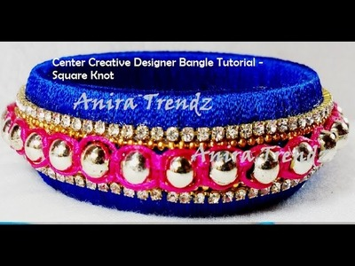 How to make Designer Silk Thread Bangle. Bracelet Beaded Macrame Square Knot Tutorial