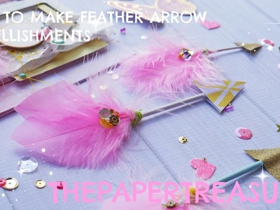 HOW TO MAKE FEATHER ARROW EMBELLISHMENTS