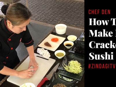 How To Make Fire Cracker Sushi At Zen Garden -EatOnZindagi Tv (ZindagiTvKe)