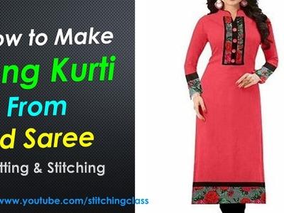 How to Make Long Kurti From Old Saree || Long Kurti Cutting and Stitching ||