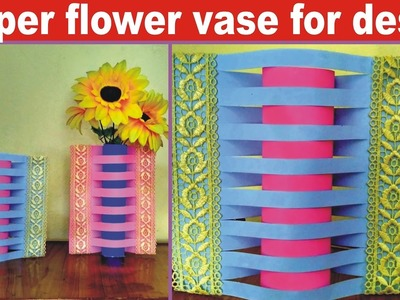 How to make paper flower vase for desk , computer desk , office desk