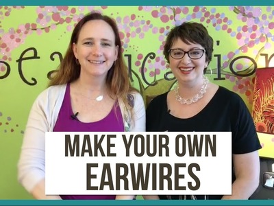 How to Make Your Own Earring Earwires - from Beaducation Live Episode 6.