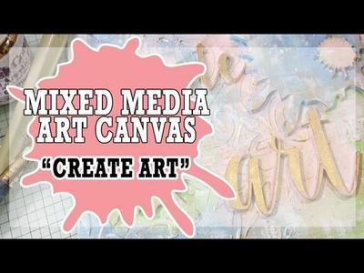 How to: Mixed Media Canvas - Create Art