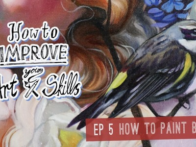 How to paint birds. HOW TO IMPROVE YOUR ART SKILLS. ep 5