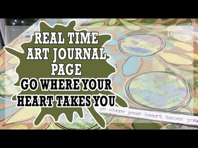 How to: Real Time Art Journal Page - Go Where Your Heart.