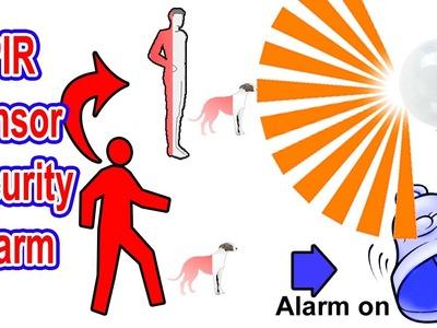PIR motion sensor security alarm |How to make