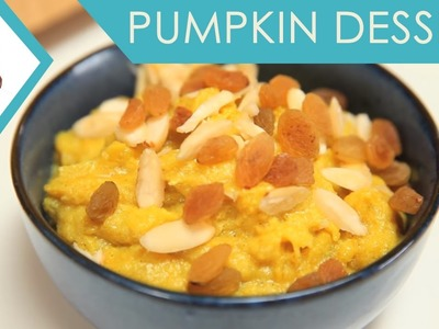 Pumpkin Dessert I Pumpkin Dessert Recipe I How To Make Pumpkin Dessert I Masterchef Shipra Khanna
