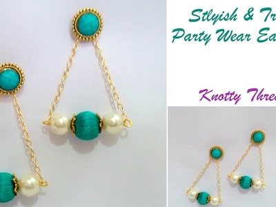 Silk Thread Jewelry | How to make Stylish and Trendy Party Wear Earrings | DIY | Knotty Threadz