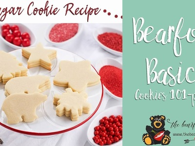 Sugar Cookies 101-How to Make Amazing Cookies Every Time