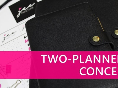 Two Planners Concept: How to Effectively Utilize & Efficiently Organize Both Planners