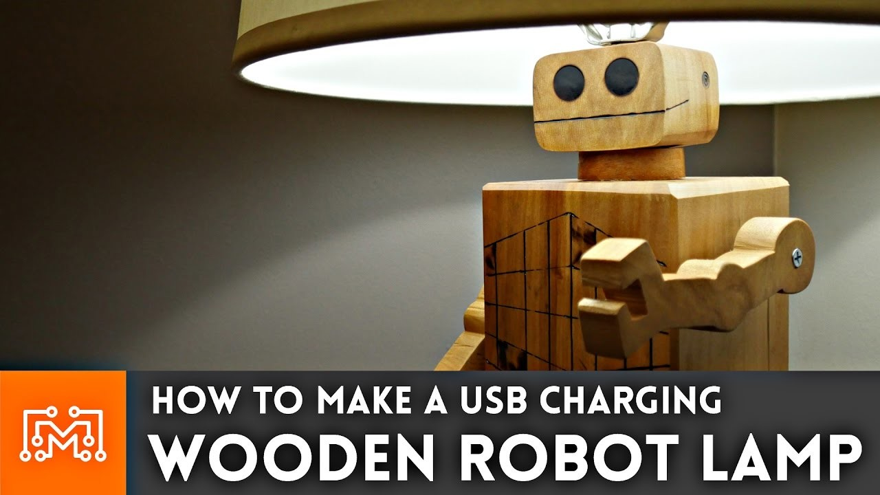 USB Charging Robot Lamp. Woodworking How To