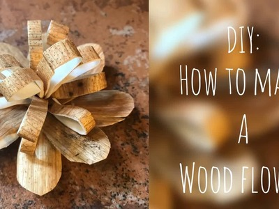 Wood Flowers - How to Make Wood Flowers
