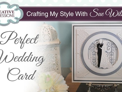 Bride and Groom Wedding Card | Crafting My Style with Sue Wilson