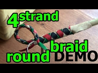 DEMO 6: 4 Thong Leather Round Braid with and without a Core