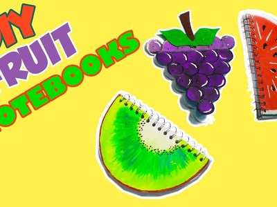 Diy fruit notebooks for SUMMER. Try WATERMELON, KIWI & GRAPES notebooks in back to school crafts