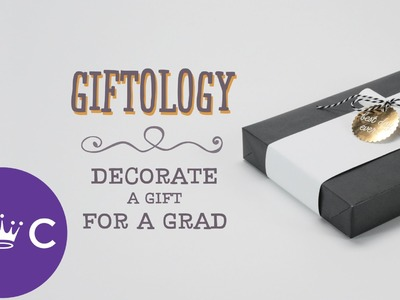 How to Decorate a Graduation Gift | Giftology