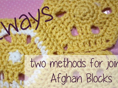 2 Different ways to join Afghan Blocks