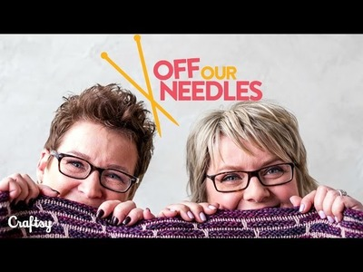 ALL NEW SERIES coming March 3: Off Our Needles featuring the Grocery Girls