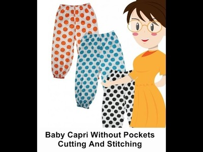 Baby Capri Without Pockets Cutting And Stitching - Tailoring With Usha