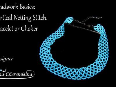 Beadwork basis: Flat Vertical Netting Stitch. Bracelet or Choker [Video Tutorial]