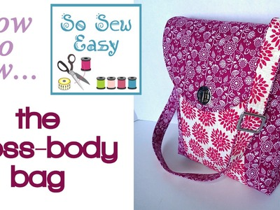 Cross Body Bag - the sewing instructions