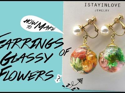DIY Tutorial - How to Make Earrings of Glass Flower?☺☺