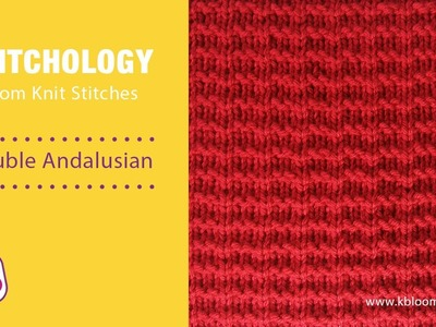 Double Andalusian: Loom Knitting Stitch