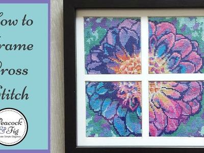 Framing cross stitch and embroidery projects: how to frame needlework