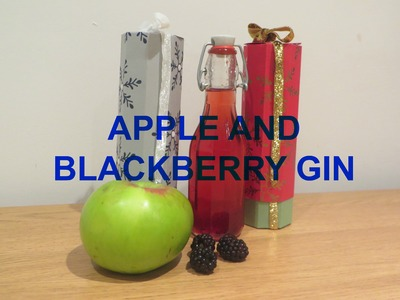 Homemade Apple and Blackberry Gin - Video Tutorial, Christmas Gift Idea