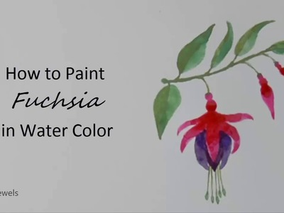 How to Paint Fuchsia With Branch and Leaves in Watercolor