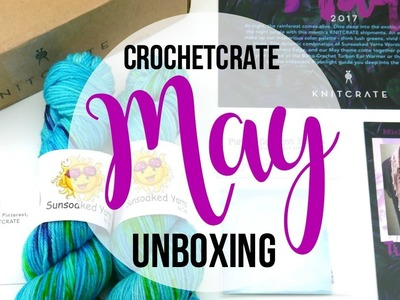 May CrochetCrate: Unboxing, Giveaway and Review! Episode 420