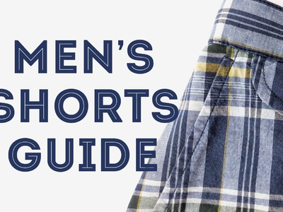 Men's Shorts Guide, DO's & DON'Ts & How To Look Good in Man Shorts