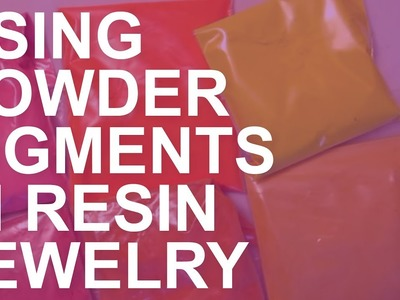 Using Powder Pigments in Resin Jewelry Making