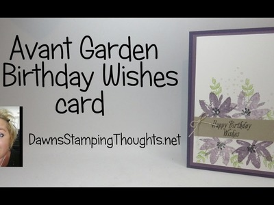 Avant Garden Birthday Wishes card featuring products from  Stampin'Up!