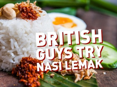British Guys Try To Make Nasi Lemak!
