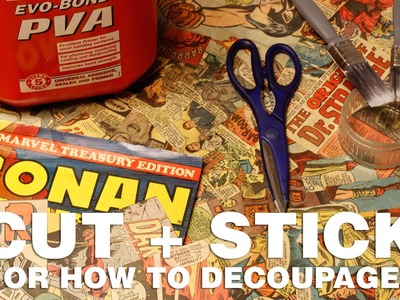 CUT + STICK COMICS! (or. how to decoupage)