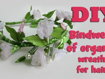 DIY bindweed of organza. Wreath for hair. Kanzashi tutorial